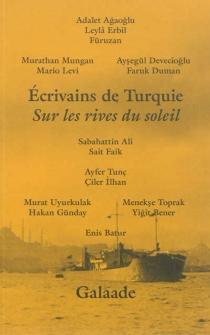 Sur les rives du soleil : écrivains de Turquie -