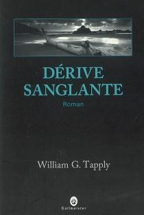 Dérive sanglante - William G.Tapply