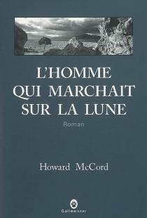 L'homme qui marchait sur la Lune - HowardMcCord