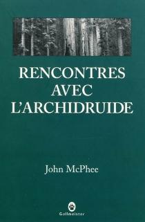 Rencontres avec l'archidruide - John AngusMcPhee