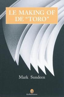 Le making of de Toro : corridas et coeurs brisés, ou le périple d'un auteur en quête de louanges méritées - MarkSundeen