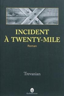 Incident à Twenty-Mile - Trevanian