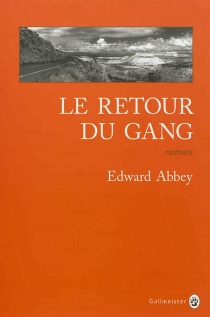Le retour du gang - Edward Abbey