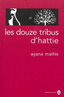 Les douze tribus d'Hattie - AyanaMathis