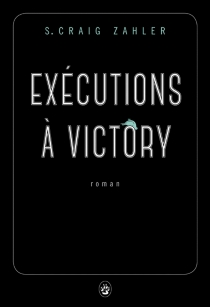 Exécutions à Victory - S. CraigZahler