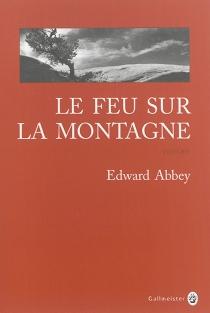 Le feu sur la montagne - EdwardAbbey