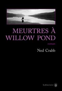 Meurtres à Willow Pond - NedCrabb
