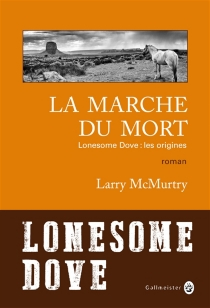 Lonesome Dove : les origines - Larry McMurtry