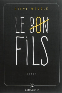 Le bon fils - Steve Weddle
