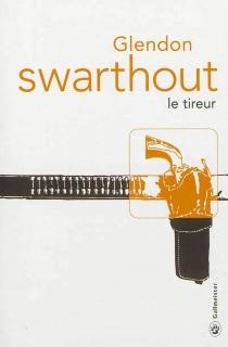 Le tireur - GlendonSwarthout