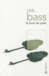 Le livre de Yaak - RickBass
