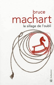 Le sillage de l'oubli - Bruce Machart