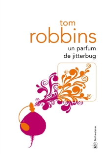 Un parfum de jitterbug - TomRobbins