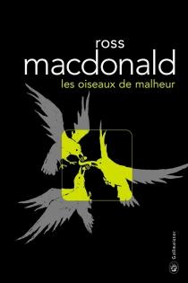 Les oiseaux de malheur : une enquête de Lew Archer - RossMacdonald