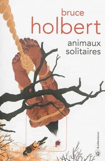Animaux solitaires - Bruce Holbert
