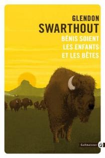 Bénis soient les enfants et les bêtes - GlendonSwarthout