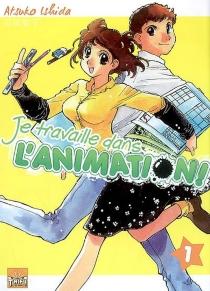 Je travaille dans l'animation ! - AtsukoIshida