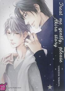 Treat me gently, please : Akira story - NekotaYonezou