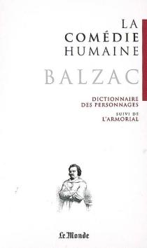 La comédie humaine. Dictionnaire des personnages : répertoire de la Comédie humaine -