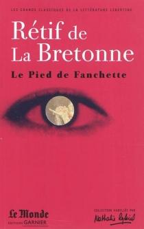 Le pied de Fanchette - Nicolas-EdmeRétif de La Bretonne