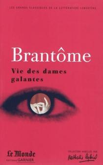 Vie des dames galantes : choix de textes - Pierre de BourdeilleBrantôme