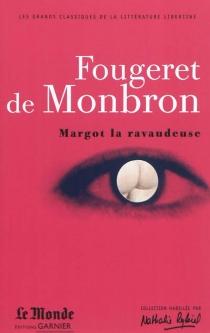 Margot la ravaudeuse| Le canapé couleur de feu| La belle sans chemise ou Eve ressuscitée - Jean-LouisFougeret de Montbron