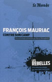 François Mauriac : contre son camp - FrançoisMauriac