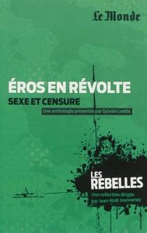 Eros en révolte : sexe et censure -