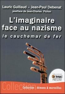 L'imaginaire face au nazisme : le cauchemar de fer - Jean-PaulDebenat