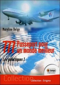 777 : passeport pour un monde meilleur - MarylineBelgy