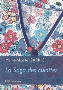La saga des culottes - Marie-NoëlleGarric