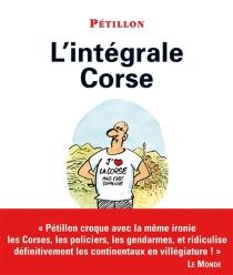 L'intégrale corse : 30 ans de dessins - RenéPétillon