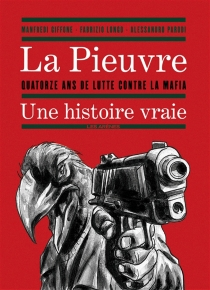 La Pieuvre : quatorze ans de lutte contre la mafia : une histoire vraie - ManfrediGiffone