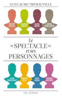 Le spectacle et ses personnages - GuillaumeTrémauville