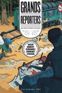 Grands reporters : 20 histoires vraies -