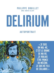 Delirium : autoportrait - David Alliot