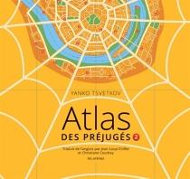 Atlas des préjugés - YankoTsvetkov
