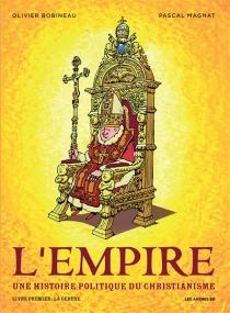 L'Empire : une histoire politique du christianisme - OlivierBobineau