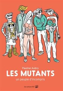 Les mutants : un peuple d'incompris - PaulineAubry
