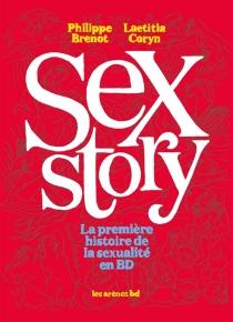Sex story : la première histoire de la sexualité en BD - PhilippeBrenot