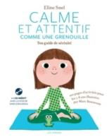 Calme et attentif comme une grenouille : ton guide de sérénité - ElineSnel