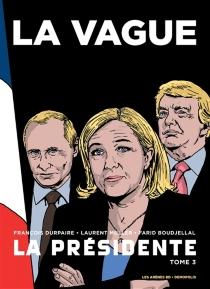 La Présidente : et si le cauchemar devenait réalité... - FaridBoudjellal