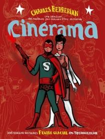 Cinérama : une sélection des meilleurs plus mauvais films du monde - CharlesBerbérian