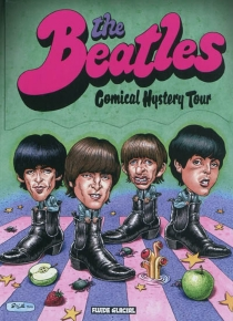 The Beatles : comical hystery tour -