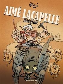 Aimé Lacapelle : l'intégrale - Jean-YvesFerri