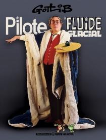 De Pilote à Fluide glacial - Gotlib