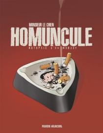 Homuncule : autopsie d'un nobody - Monsieur le Chien