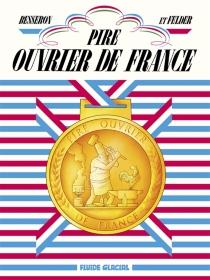 Pire ouvrier de France - OlivierBesseron