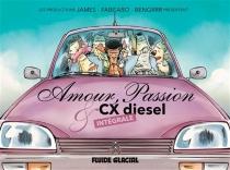 Amour, passion et CX diesel : intégrale - BenGrrr