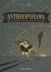 Anthroporama : la société française par l'exemple - DiegoAranega